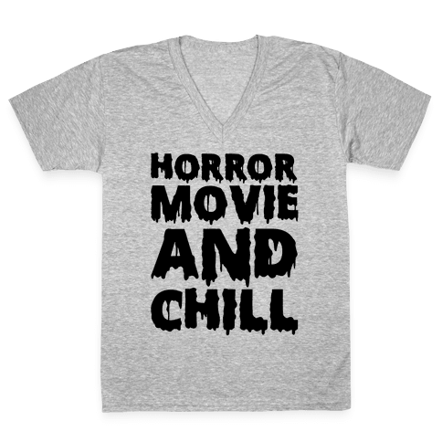 Horror Movie And Chill V-Neck Tee Shirt