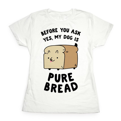 Pure Bread Womens T-Shirt
