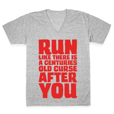 Run Like There Is A Centuries Old Curse After You White Print V-Neck Tee Shirt