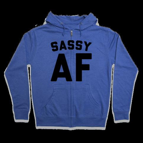 Sassy Af Zip Hoodie
