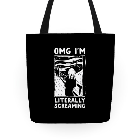 OMG I'm Literally Screaming Tote