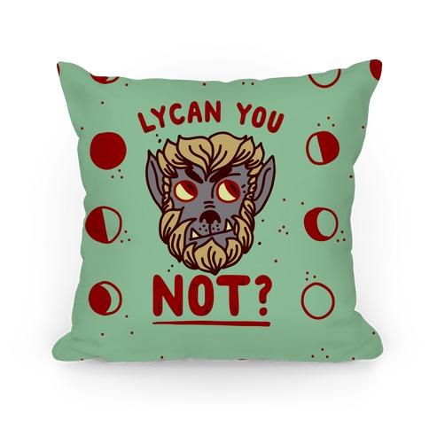 Lycan You NOT Pillow