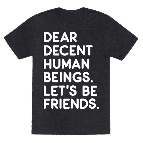 Dear Decent Human Beings
