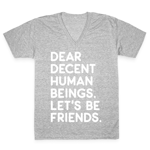 Dear Decent Human Beings V-Neck Tee Shirt