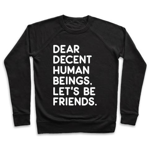 Dear Decent Human Beings Pullover