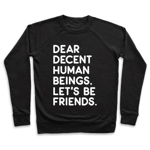 Dear Decent Human Beings Pullover