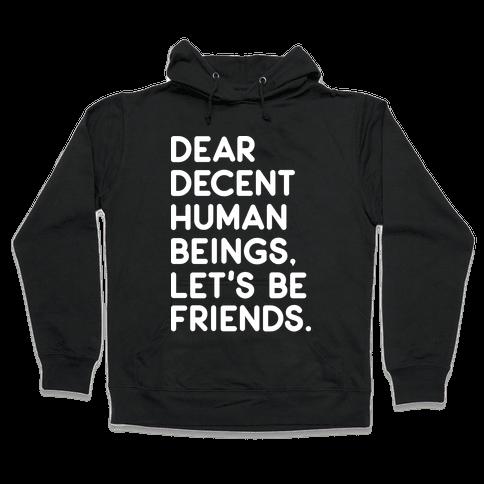 Dear Decent Human Beings Hooded Sweatshirt