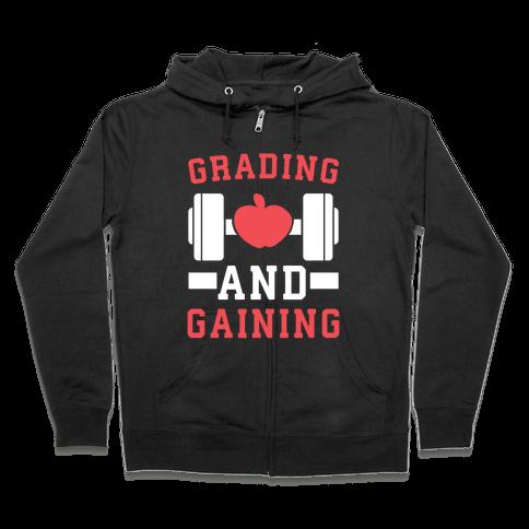 Grading and Gaining Zip Hoodie