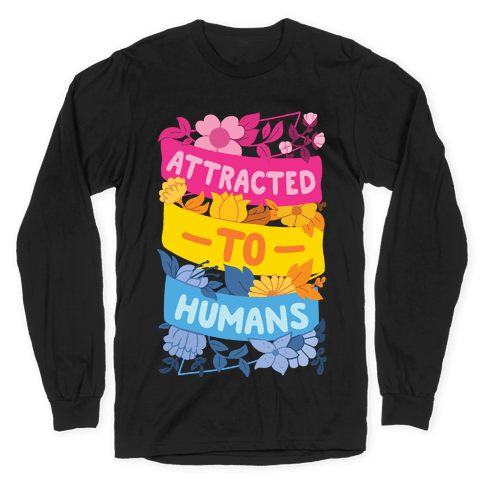 Attracted To Humans Long Sleeve T-Shirt