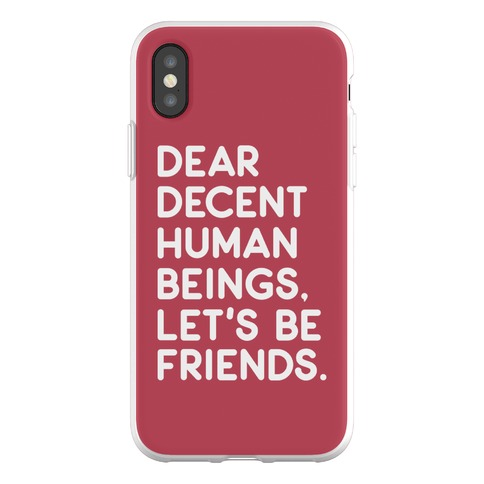 Dear Decent Human Beings Phone Flexi-Case