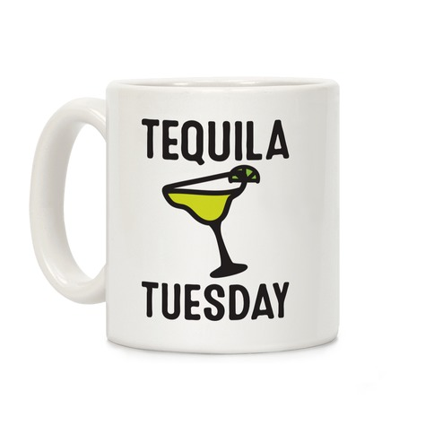 Tequila Tuesday Coffee Mug
