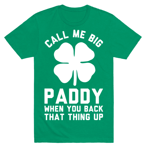 Call Me Big Paddy Mens T-Shirt