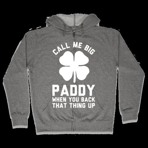Call Me Big Paddy Zip Hoodie