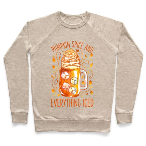 Pumpkin Spice and Everything Iced Pullover