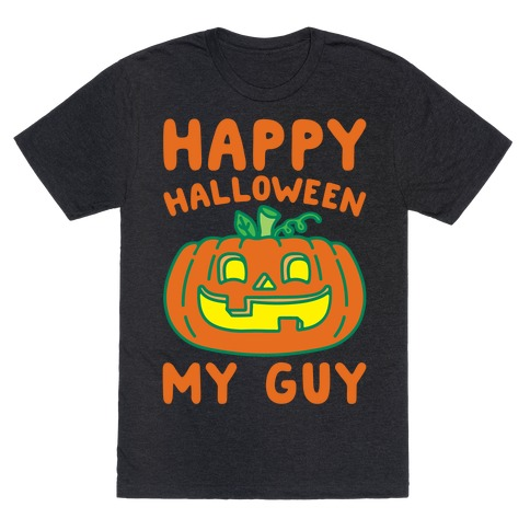 Happy Halloween My Guy White Print T-Shirt