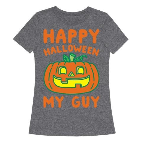 Happy Halloween My Guy White Print Womens T-Shirt