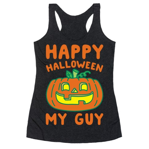 Happy Halloween My Guy White Print Racerback Tank Top
