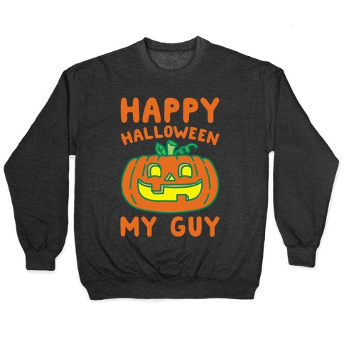 Happy Halloween My Guy White Print Pullover