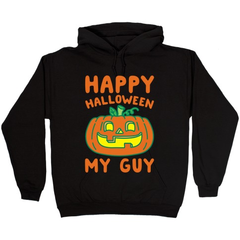 Happy Halloween My Guy White Print Hooded Sweatshirt