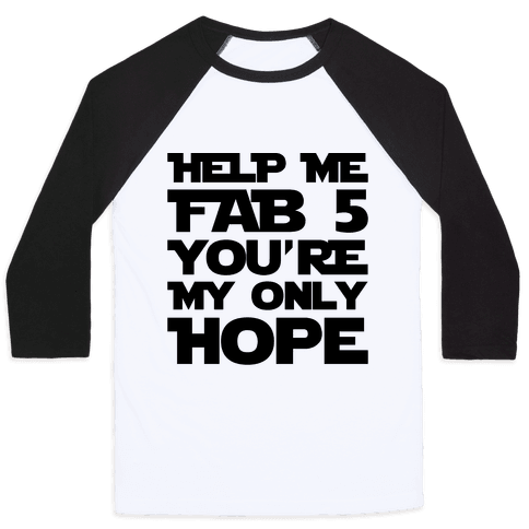 Help Me Fab 5 You're My Only Hope Parody Baseball Tee