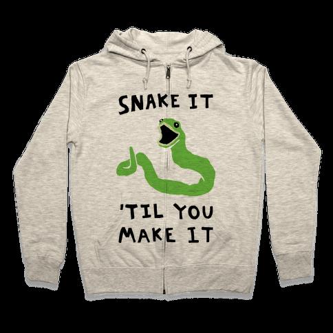 Snake It 'Til You Make It Zip Hoodie