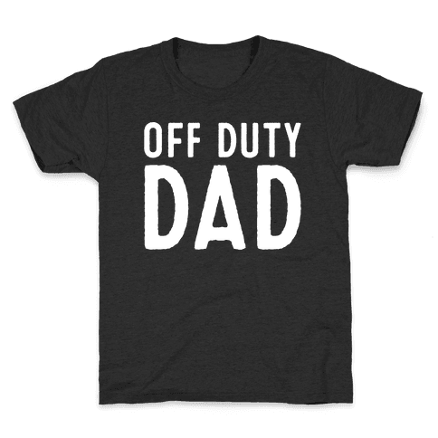 Off Duty Dad White Print Kids T-Shirt