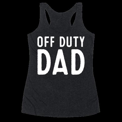 Off Duty Dad White Print Racerback Tank Top