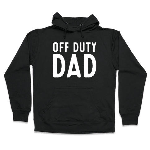 Off Duty Dad White Print Hooded Sweatshirt
