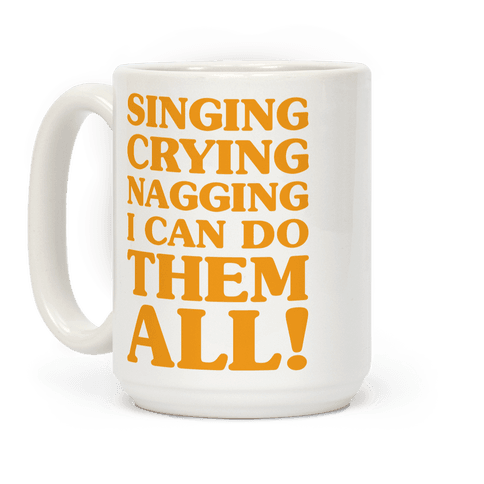 Singing Crying Nagging Coffee Mug