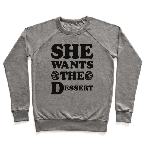 She Wants The Dessert Pullover