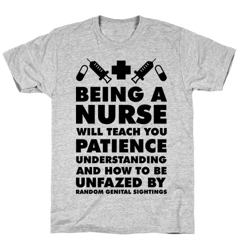 Being a Nurse T-Shirt