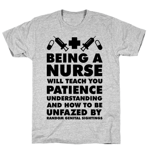 Being a Nurse Mens T-Shirt