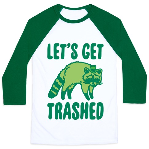 Let's Get Trashed Raccoon St. Patrick's Day Parody Baseball Tee