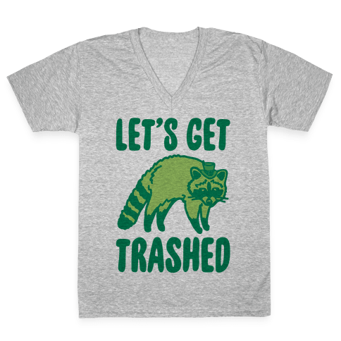 Let's Get Trashed Raccoon St. Patrick's Day Parody V-Neck Tee Shirt