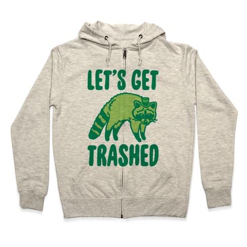 Let's Get Trashed Raccoon St. Patrick's Day Parody Zip Hoodie