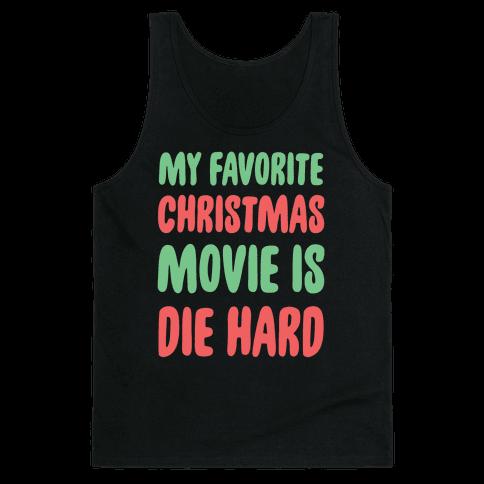 My Favorite Christmas Movie is Die Hard Tank Top