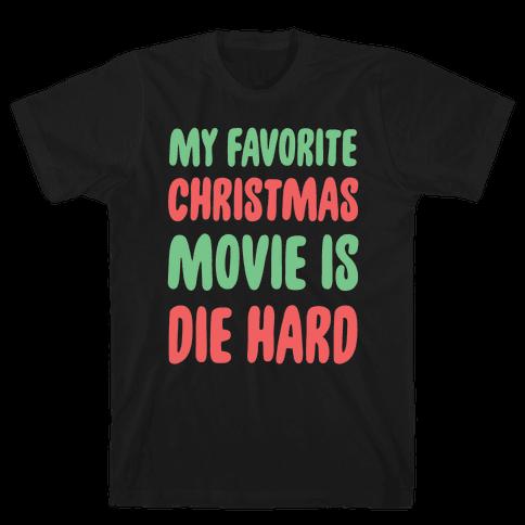 My Favorite Christmas Movie is Die Hard Mens T-Shirt
