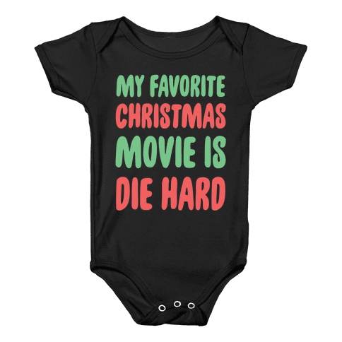 My Favorite Christmas Movie is Die Hard Baby Onesy