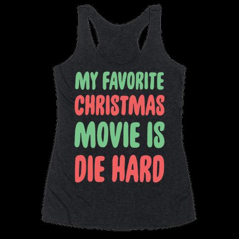 My Favorite Christmas Movie is Die Hard Racerback Tank Top