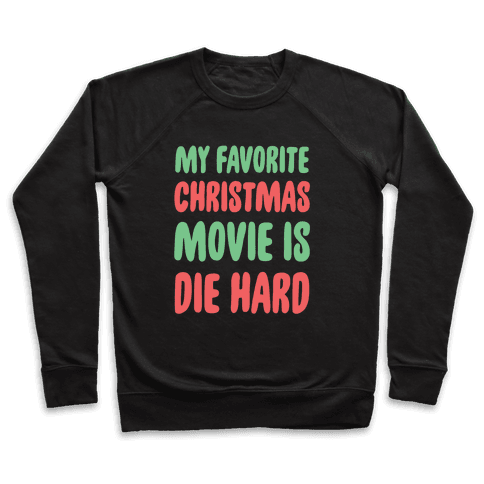 My Favorite Christmas Movie is Die Hard Pullover