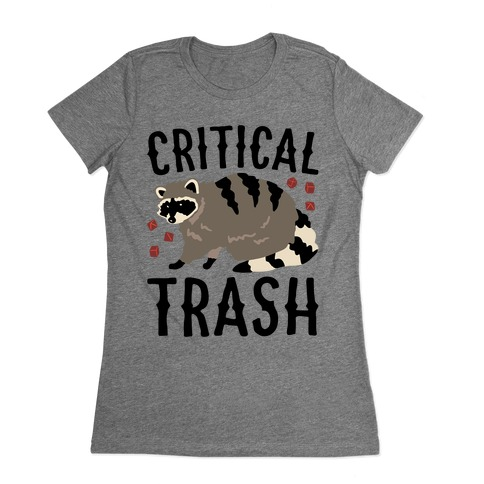 Critical Trash Raccoon Parody Womens T-Shirt