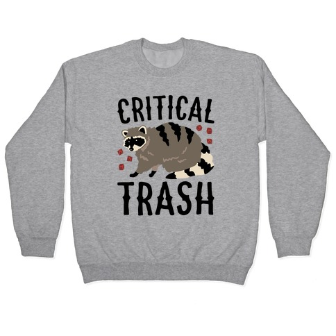 Critical Trash Raccoon Parody Pullover