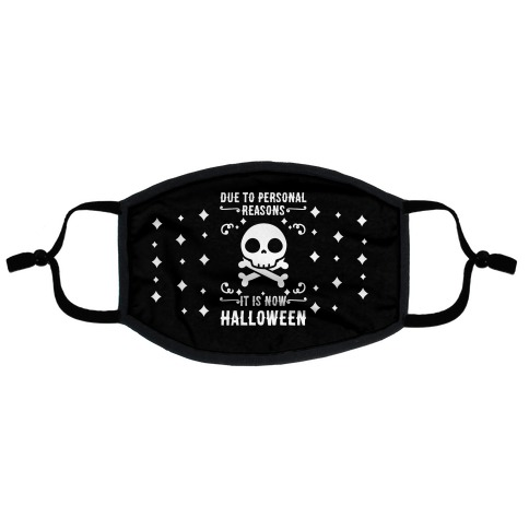Due To Personal Reasons It Is Now Halloween Skull (White Text)) Flat Face Mask