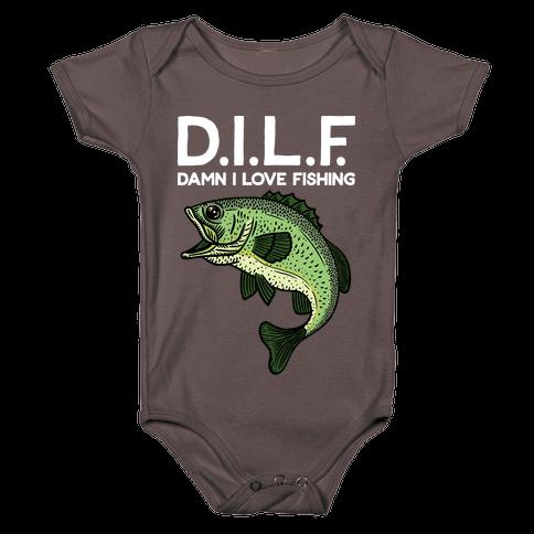 D.I.L.F. Damn I Love Fishing Baby One-Piece