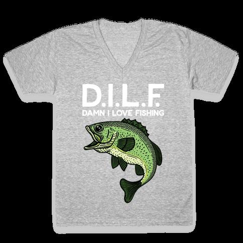 D.I.L.F. Damn I Love Fishing V-Neck Tee Shirt