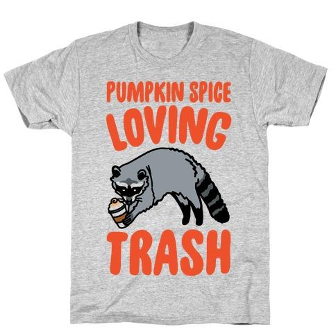 Pumpkin Spice Loving Trash Raccoon T-Shirt