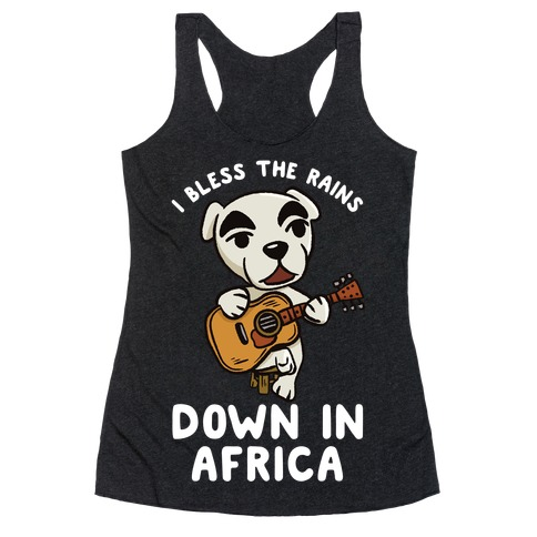I Bless The Rains Down In Africa K.K. Slider Parody Racerback Tank Top