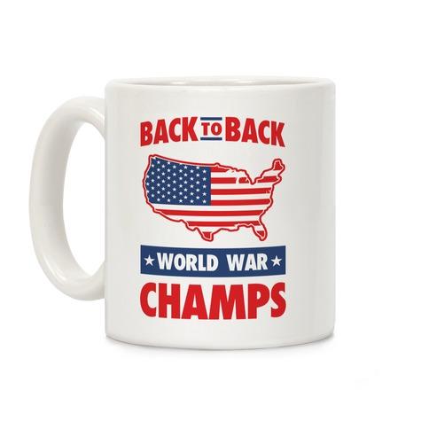 Back to Back World War Champs Coffee Mug