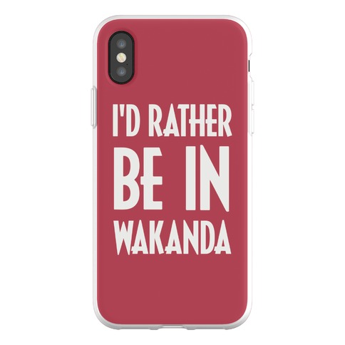 I'd Rather Be In Wakanda Phone Flexi-Case