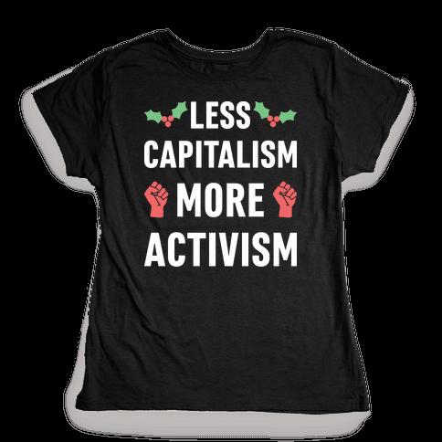 Less Capitalism More Activism Womens T-Shirt
